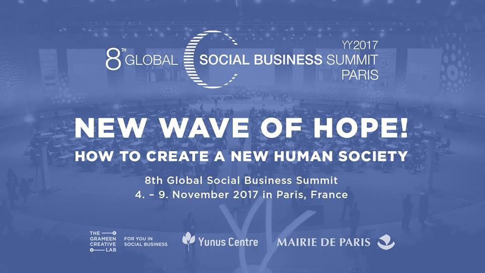 The 8thGlobal Social Business Summit (GSBS) will bring together public, private and social partners in Paris to tackle some the world's most pressing needs through social business