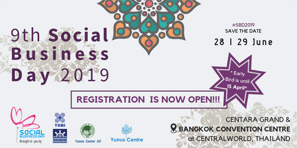 REGISTRATION IS NOW OPEN - FOR THE 9TH SOCIAL BUSINESS DAY, 28-29 JUNE, 2019, BANGKOK, THAILAND